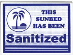 THIS SUNBED HAS BEEN SANITIZED